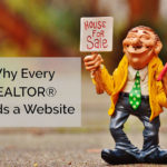 Why Every Real Estate Agent Needs a Website